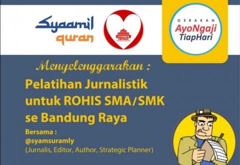 Syaamil Quran Gelar Pelatihan Jurnalistik Untuk Rohis Kota Bandung